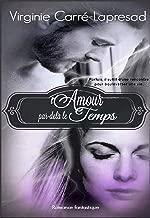 L'Amour, par-delà le Temps (French Edition)