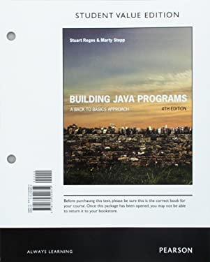 Building Java Programs: A Back to Basics Approach, Student Value Edition (4th Edition)