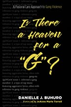 "Is There a Heaven for a ""G""?: A Pastoral Care Approach to Gang Violence"