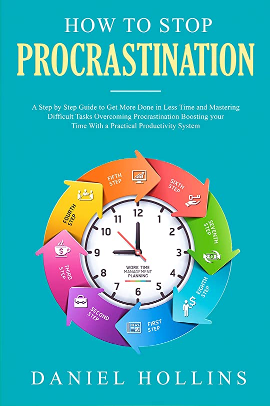 赤ちゃん作者手順How to Stop Procrastination: A Step by Step Guide to Get More Done in Less Time and Mastering Difficult Tasks Overcoming Procrastination Boosting Your ... Intelligence Book 2) (English Edition)