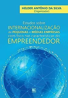 Estudos Sobre Internacionalização de Pequenas e Médias Empresas com Foco nas Características do Empreendedor