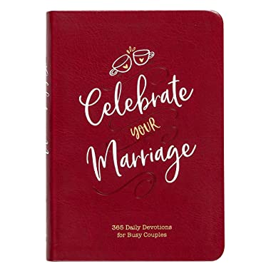 Celebrate Your Marriage: 365 Daily Devotions for Busy Couples (Paperback) – Inspirational Devotionals for Active Couples, Perfect Engagement and Anniversary Gift for Couples