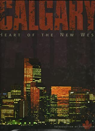 Calgary: Heart of the New West