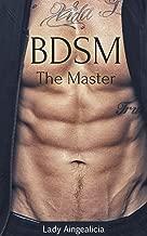 BDSM: The Master - Submissive Alpha Male Dominance Billionaire Romance New Adult Short Stories