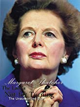 The Lady is Not for Turning: An Unauthorized Story on Margaret Thatcher