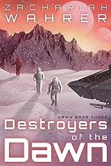 Destroyers of the Dawn (Dawn Saga Book 3) Kindle Edition