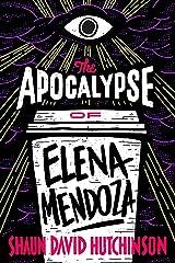 The Apocalypse of Elena Mendoza Kindle Edition