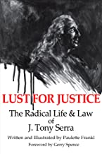Lust for Justice: The Radical Life & Law of J. Tony Serra