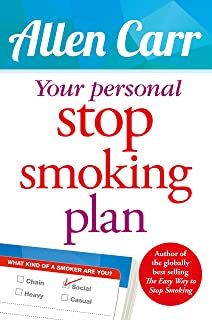 Your Personal Stop Smoking Plan: The Revolutionary Method for Quitting Cigarettes, E-Cigarettes and All Nicotine Products (Allen Carr's Easyway)
