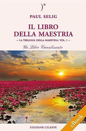 Il Libro della Maestria (Biblioteca Celeste Vol. 27)