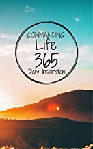 Commanding Life 365 Daily Inspiration