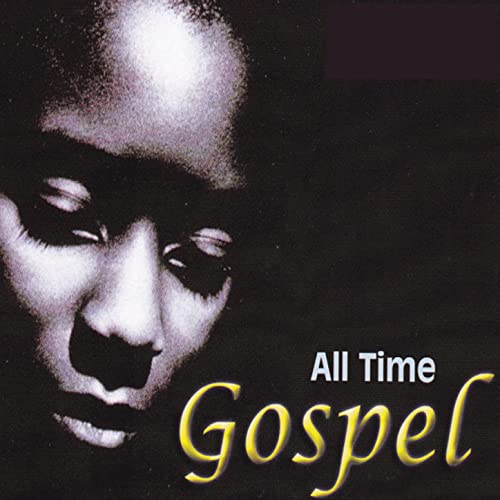 All Time Gospel by Various artists on Amazon Music - Amazon com