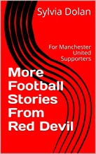 More Football Stories From Red Devil: For Manchester United Supporters (Red Devil Books)