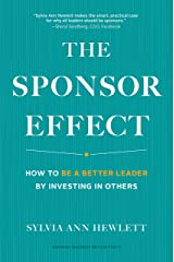 The Sponsor Effect: How to Be a Better Leader by Investing in Others Kindle Edition