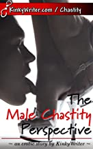 The Male Chastity Perspective