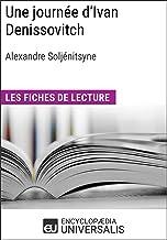 Une journée d'Ivan Denissovitch d'Alexandre Soljénitsyne: Les Fiches de lecture d'Universalis