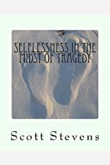 Selflessness in the Midst of Tragedy Kindle Edition