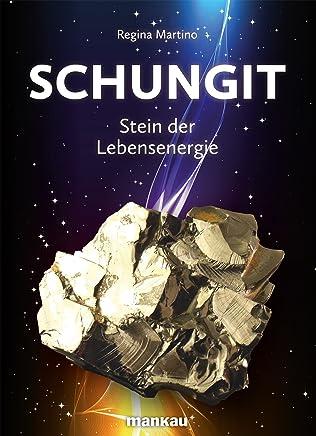 Schungit - Stein der Lebensenergie (German Edition)