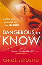 Dangerous to Know: A new, dark and shockingly funny thriller that you won't be able to put down