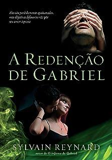A Redencao de Gabriel (Vol. 3 da Triologia Inferno de Gabriel) (Em Portugues do Brasil)