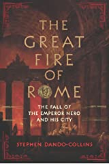 The Great Fire of Rome: The Fall of the Emperor Nero and His City Kindle Edition