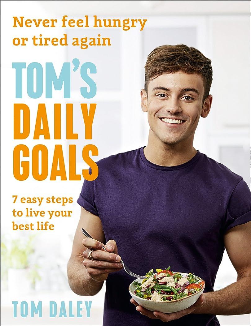 戻る救援聡明Tom's Daily Goals: Never Feel Hungry or Tired Again (English Edition)
