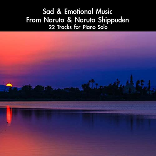 Sad & Emotional Music From Naruto & Naruto Shippuden: 22 ...