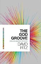 The God Groove: A Blues Journey to Faith