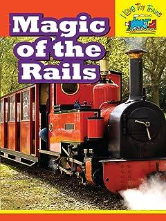 I Love Toy Trains - Magic of the Rails