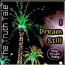 I Dream Still