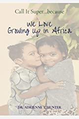 We Love Growing Up in Africa Kindle Edition
