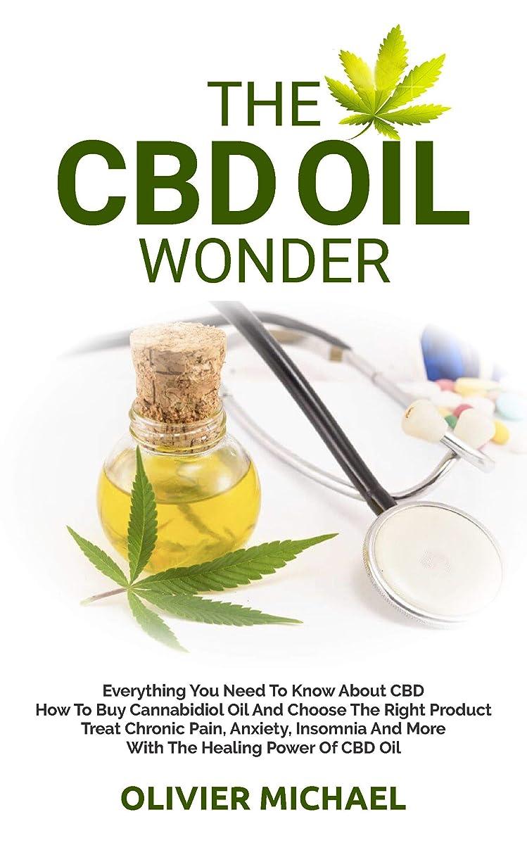 議論する経験者フロンティアTHE CBD OIL WONDER: Everything You Need To Know About CBD How To Buy Cannabidiol Oil And Choose The Right Product   Treat Chronic Pain, Anxiety, Insomnia ... Healing Power Of CBD Oil (English Edition)