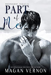 Part of Me: A Small Town Sports Romantic Comedy (Friendship, Texas Book 4)