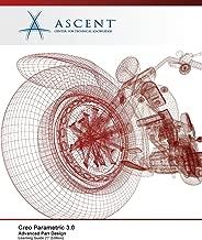 Creo Parametric 3.0: Advanced Part Design