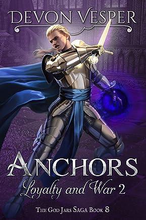 Anchors: Loyalty and War 2 (The God Jars Saga Book 8) (English Edition)