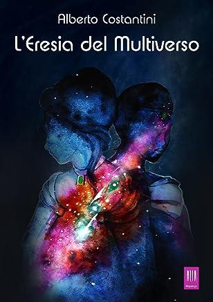LEresia del Multiverso (ALIA Arcipelago Vol. 7)