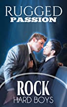 Rugged Passion: Hes My Man (Rock Hard Boys Volume 2) (Adventures of The Rock Hard Boys)