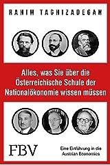 Alles, was Sie über die Österreichische Schule der Nationalökonomie wissen müssen: Eine Einführung in die Austrian Economics Kindle Ausgabe
