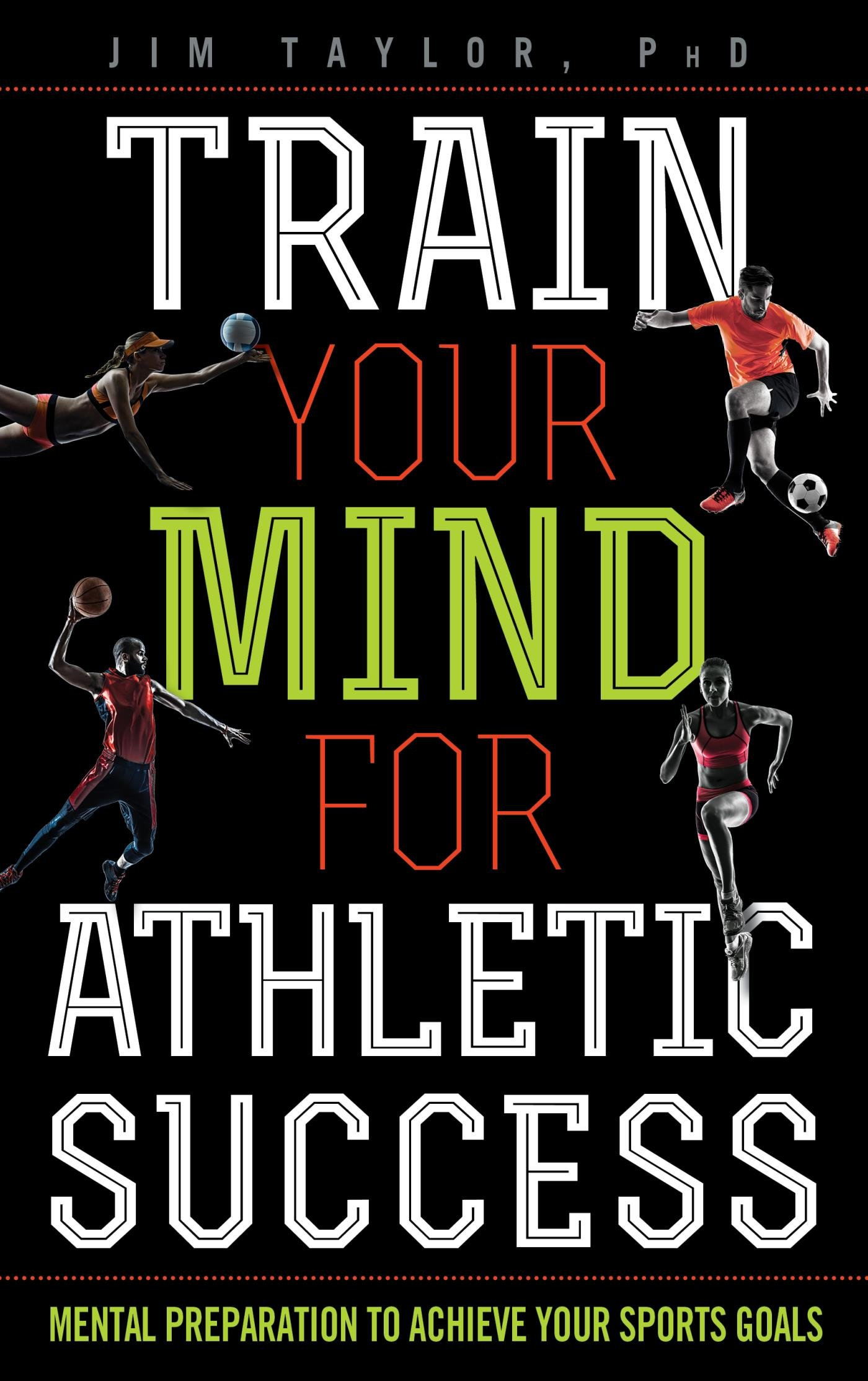 Train Your Mind for Athletic Success: Mental Preparation to Achieve Your Sports Goals (English Edition)