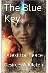 The Blue Key: Quest for Peace Kindle Edition