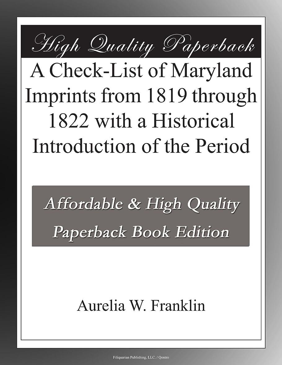 天才発火する休眠A Check-List of Maryland Imprints from 1819 through 1822 with a Historical Introduction of the Period