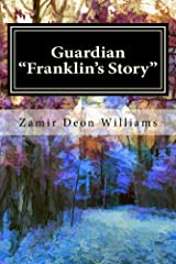 """Guardian """"Franklin's Story"""" Kindle Edition"""