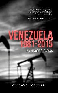 Venezuela 1981-2015: Una memoria ciudadana (Spanish Edition)