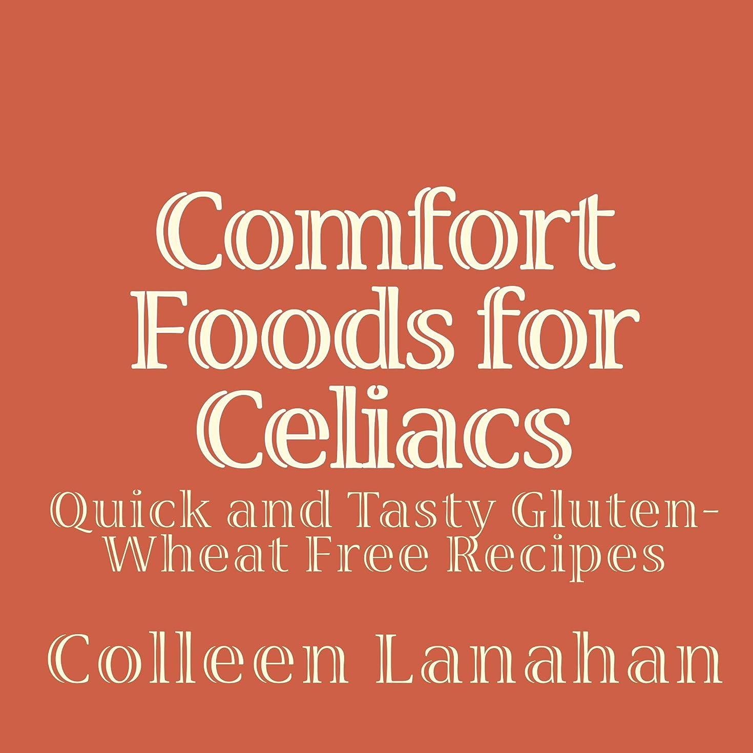 Comfort Foods For Celiacs (English Edition)