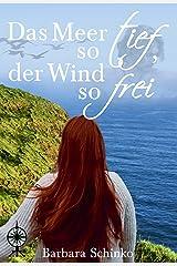 Das Meer so tief, der Wind so frei: Die Gänsemagd 1+2; Märchenspinnerei Kindle Ausgabe