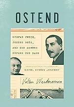 Ostend: Stefan Zweig, Joseph Roth, and the Summer Before the Dark