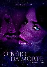 O Beijo da Morte (Sob a luz das galáxias Livro 1)