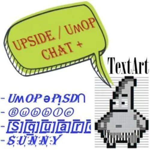 Upside Down - TextArt Chat+