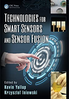 Technologies for Smart Sensors and Sensor Fusion (Devices, Circuits, and Systems Book 26)