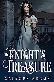The Knight's Treasure (Knights In Shining Armor Book 3)